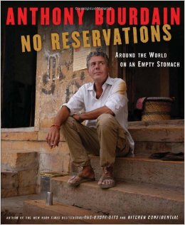 No Reservations by Anthony Bourdain
