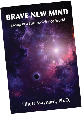 BRAVE NEW MIND - Living in a Future-Science World