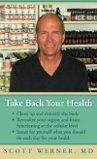 Take Back Your Health by Dr Scott Werner