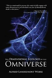 THE OMNIVERSE  Trans-dimensional Intelligence, Time Travel, the Afterlife and the Secret Colony on Mars