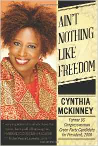 Aint Nothing Like Freedom Cynthia McKinney