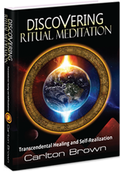 Discovering Ritual Meditation by Carlton Brown