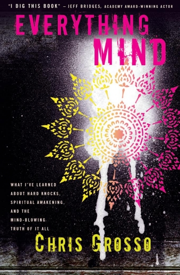 Everything Mind by Chris Grosso