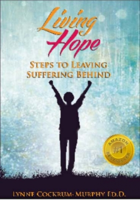 Living Hope: Steps to Leaving Suffering Behind