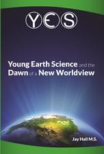 YES Young Earth Science by Jay Hall