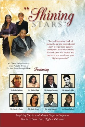 """""""Shining Stars"""": Inspiring Stories and Simple Steps to Empower You to Achieve Your Highest Potential"""