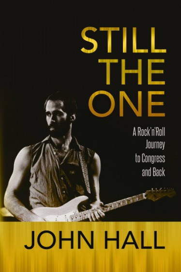 NEW RELEASE:STILL THE ONE: A ROCK'N'ROLL JOURNEY TO CONGRESS AND BACK