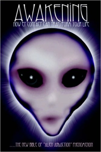 Awakening: How Et Contact Can Transform Your Life: How Extraterrestrial Contact Can Transform Your Life