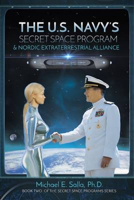 "Dr Michael Sala's New Book, ""US Navy's Secret Space Program & Nordic Extraterrestrial Alliance"""