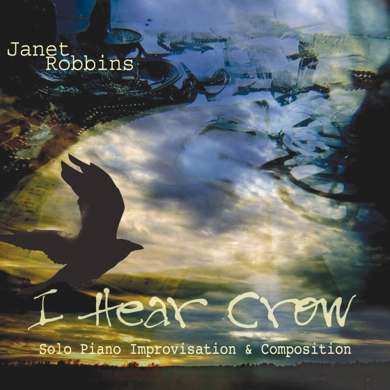 NEW RELEASE! I Hear Crow -Solo Piano Improvisation & Composition