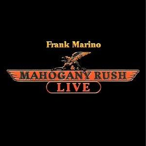 FRANK MARINO AND MAHOGANY RUSH -LIVE