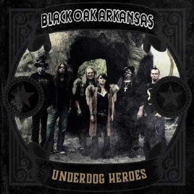 Underdog Heroes by Black Oak Arkansas