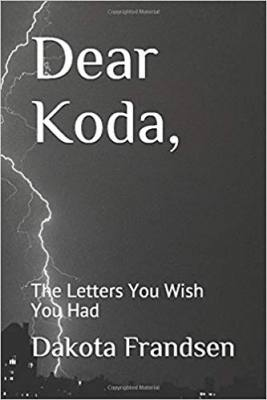 Dear Koda The Letters You Wish You Had