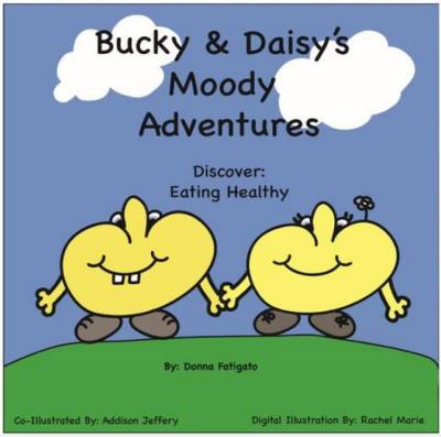 Bucky and Daisy's Moody Adventure: Discover Healty Eating
