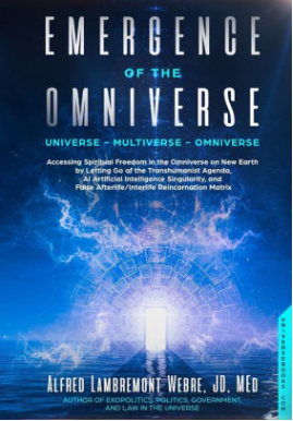 Emergence of the Omniverse by Alfred Lambremont Webre, JD, MEd