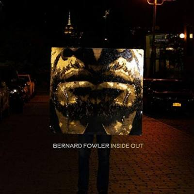 INSIDE OUT BY BERNARD FOWLER