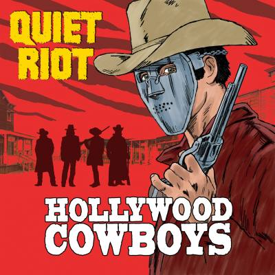 HOLLYWOOD COWBOYS BY QUIET RIOT