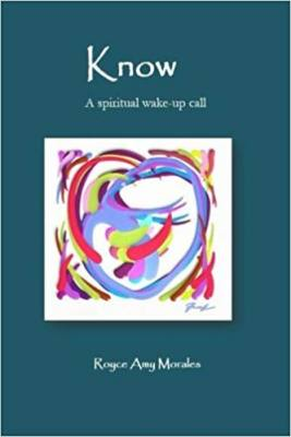 Royce Morales Author of Know A spiritual wake up call