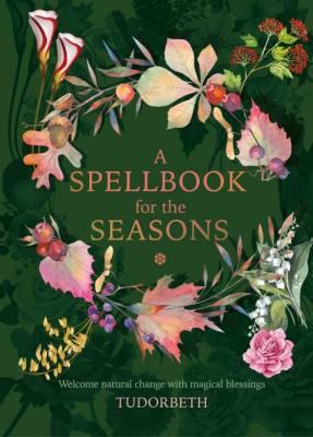 A Spellbook for the Seasons by Tudorbeth