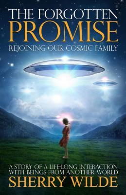 The Forgotten Promise - Rejoining Our Cosmic Family