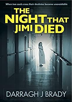 The Night That Jimi Died  -Kindle Edition By  DARRAGH J BRADY