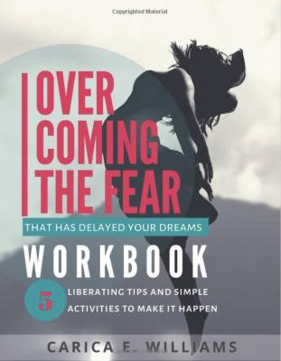 Overcoming the Fear That Has Delayed Your Dreams