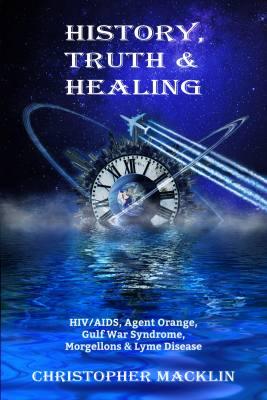 HIV/AIDS, Agent Orange, Gulf War Syndrome, Morgellons & Lyme Disease