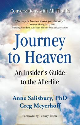 Journey to Heaven: An Insider's Guide to the Afterlife by Anne Salisbury, PhD,  CCHt & Greg Meyerhoff, CCHt