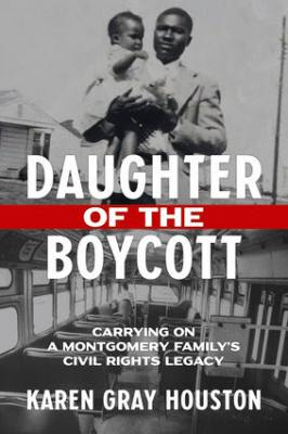 'DAUGHTER OF THE BOYCOTT: Carrying On A Montgomery Family's Civil Rights Legacy'