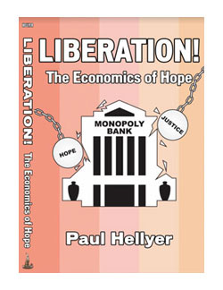 Liberation! The Economics of Hope by Paul Hellyer
