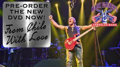 Mark Farner's American Band From Chile With Love Live DVD