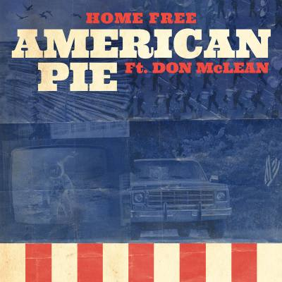 American Pie  By Home Free and (feat. Don McLean) available now at amazon.com