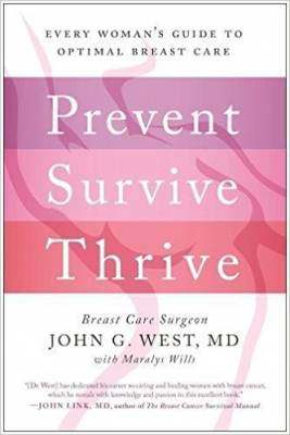 Prevent Survive Thrive: Every Woman's Guide to Optimal Breast Care