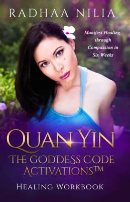 Quan Yin The Goddess Code Activations