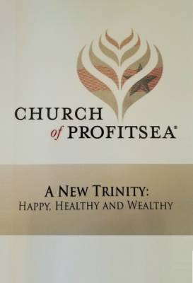Church of Profitsea - A New Trinity: Happy, Healthy, and Wealthy