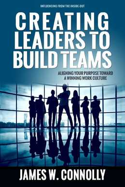 Creating Leaders to Build Dreams by Jim Connolly