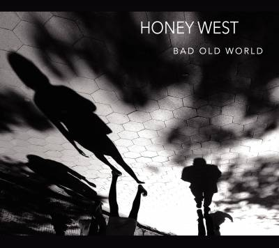 BAD OLD WORLD by HONEY WEST is available to purchase at amazon.com