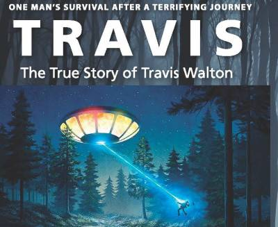 TRAVIS The True Story of Travis Walton