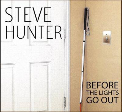 New release -'Before the Lights Go Out' By Steve Hunter