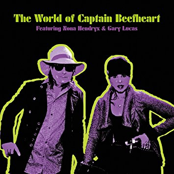 NEW RELEASE!The World of Captain Beefheart by Nona Hendryx & Gary Lucas