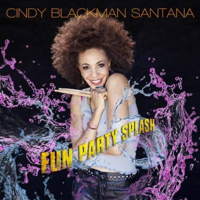 """FUN, PARTY, SPLASH"" the new single by CINDY BLACKMAN SANTANA"