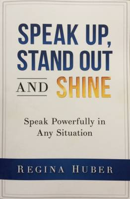 Speak Up, Stand Out & Shine