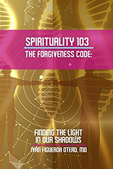 Spirituality 103 The Forgiveness Code Finding The Light In Our Shadows