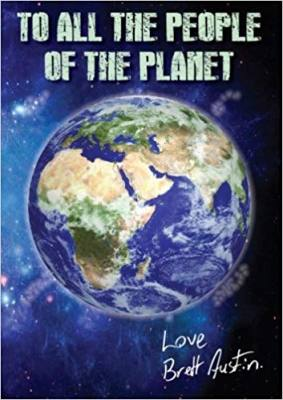 To all the People of the Planet by Brett Austin