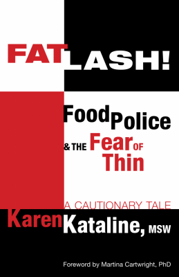 Fatlash! Food Police and the Fear of Thin