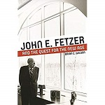 John E Fetzers life and efforts to blend science and spirituality
