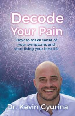 Decode Your Pain by Dr Kevin Gyurina