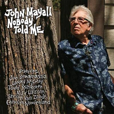 Nobody Told Me, the new studio album from Blues Hall of Fame member, John Mayall, boasts an impressive and diverse list of guest guitarists, all personal favorites of Mayall s including Todd Rundgren, Little Steven Van Zandt of The E Street Band, Alex Lifeson from Rush, Joe Bonamassa, Larry McCray and Carolyn Wonderland