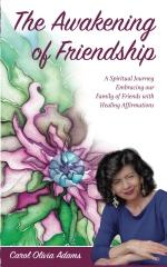 The Awakening of Friendship by Carol Olivia Adams
