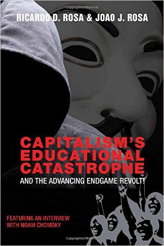 Capitalism's Educational Catastrophe: And the Advancing Endgame Revolt